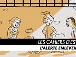 Les Cahiers d'Esther - Episode 4 : L'alerte enlèvement