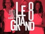 Le Grand 8